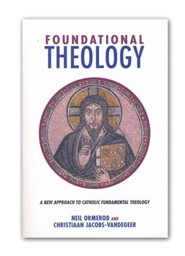 Foundational Theology: A New Approach to Catholic Fundamental Theology