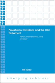 Palestinian Christians and the Old Testament History, Hermeneutics, and Ideology