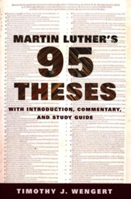 Martin Luther's 95 Theses: With Introduction, Commentary, and Study Guide