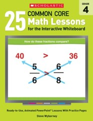 25 Common Core Math Lessons for the Interactive Whiteboard: Grade 4  -     By: Steve Wyborney