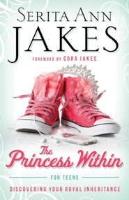 Princess Within for Teens, The: Discovering Your Royal Inheritance - eBook