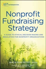 Ethical Fundraising + WS: A Guide for Nonprofit Boards and Fundraisers (AFP Fund Development Series)