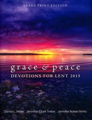 Grace & Peace: Devotions for Lent 2015, Large Print Edition