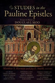 Studies in the Pauline Epistles: Essays in Honor of Douglas J. Moo