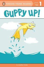 Guppy Up!  -     By: Jonathan Fenske     Illustrated By: Jonathan Fenske