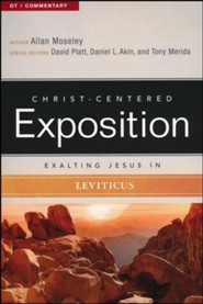 Christ-Centered Exposition Commentary: Exalting Jesus in Leviticus
