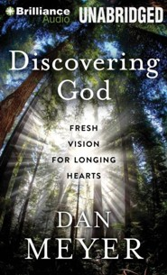 Discovering God: Fresh Vision for Longing Hearts - unabridged audiobook on CD