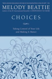 Choices: Taking Control of Your Life and Making It Better - Slightly Imperfect