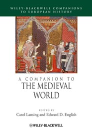 A Companion to the Medieval World  -     Edited By: Carol Lansing, Edward D. English     By: Carol Lansing(Eds.) & Edward D. English(Eds.)