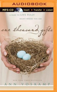One Thousand Gifts: A Dare to Live Fully Right Where You Are - unabridged audiobook on MP3 CD