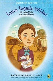 Laura Ingalls Wilder:Growing Up in the Little House