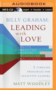 Billy Graham: Leading with Love: Five Timeless Princi- ples for Effective Leaders - unabridged audiobook/MP3