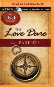 The Love Dare for Parents - unabridged audiobook on MP3 CD