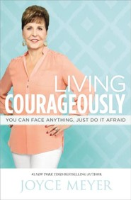 Living Courageously: You Can Face Anything, Just Do It Afraid, Large Print