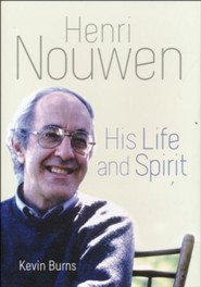 Henri Nouwen: His Life and Spirit