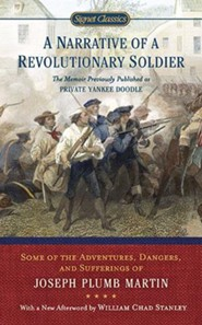 A Narrative of a Revolutionary Soldier: Some Adventures, Dangers, and Sufferings of Joseph Plumb Martin  -     By: Joseph Plumb Martin