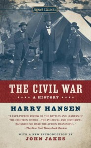 The Civil War: A History  -     By: Harry Hansen, John Jakes, Gary Gallagher