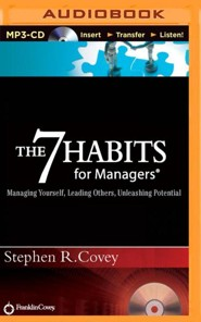 The 7 Habits for Managers: Managing Yourself, Leading Others, Unleashing Potential - abridged audiobook on CD