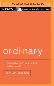 Ordinary Sustainable Faith in a Radical, Restless World - unabridged audiobook on MP3-CD