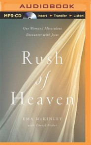 Rush of Heaven: One Woman's Miraculous Encounter with Jesus - unabridged audiobook on MP3-CD
