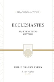 Ecclesiastes (Redesign): Why Everything Matters / New edition