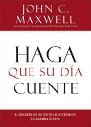 Haga la Cuenta de Hoy: El Secreto de su xito Est Determinado por su Agenda Diaria - Spanish
