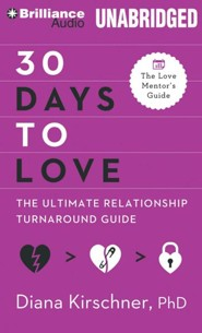 30 Days to Love: The Ultimate Relationship Turnaround Guide - unabridged audiobook on MP3-CD