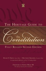 The Heritage Guide to the Constitution: Revised and Updated