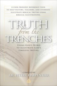 Truth from the Trenches: Using God's Word to Illustrate God's Timeless Truths