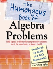 The Humongous Book of Algebra Problems  -     By: W. Michael Kelley