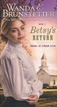 Betsy's Return  -     By: Wanda E. Brunstetter