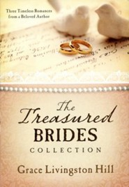 The Treasured Brides Collection    -     By: Grace Livingston Hill