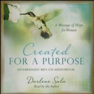 Created for a Purpose - unabridged audiobook on MP3-CD   -     By: Darlene Sala