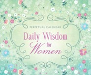 Daily Wisdom for Women Perpetual Calendar: 365 Days of Inspiration and Encouragement