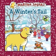 Martha Speaks: A Winter's Tail  -     By: Susan Meddaugh