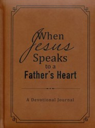 When Jesus Speaks to a Father's Heart: A Devotional Journal