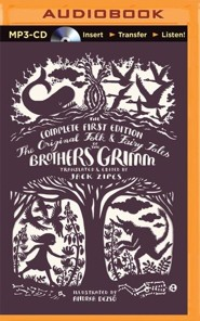 The Original Folk and Fairy Tales of the Brothers Grimm: The Complete First Edition - unabridged audiobook on MP3-CD