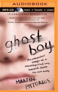 Ghost Boy: The Miraculous Escape of a Misdiagnosed Boy Trapped Inside His Own Body - unabridged audio book on MP3-CD