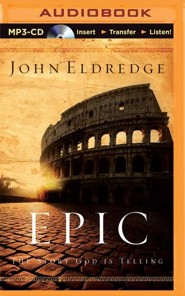 Epic: The Story God Is Telling -unabridged audio book on MP3-CD
