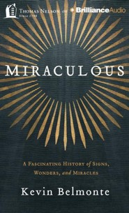 Miraculous: A Fascinating History of Signs, Wonders, and Miracles - unabridged audiobook on MP3-CD