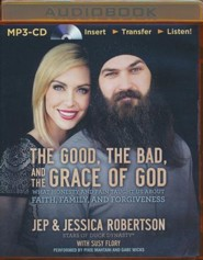 The Good, the Bad, and the Grace of God: What Honesty and Pain Taught Us About Faith, Family, and Forgiveness - unabridged audio book on MP3-CD