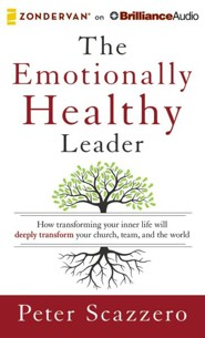The Emotionally Healthy Leader: How Transforming Your Inner Life Will Deeply Transform Your Church, Team, and the World - unabridged audio book on CD