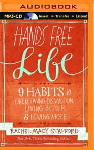 Hands Free Life: Nine Habits for Overcoming Distraction, Living Better, and Loving More - unabridged audio book on MP3-CD