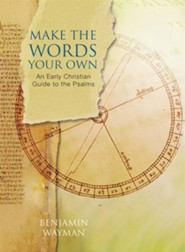 Make the Words Your Own: Praying Through the Psalter with St. Athanasius of Alexandria