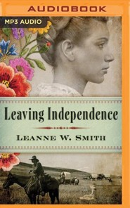 Leaving Independence - unabridged audio book on MP3-CD