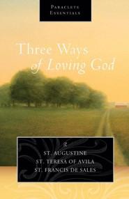 Three Ways of Loving God