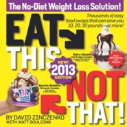 Eat This, Not That! 2013: The No-Diet Weight Loss Solution!