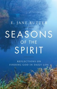 Seasons of the Spirit: REFLECTIONS ON FINDING GOD IN DAILY LIFE - eBook