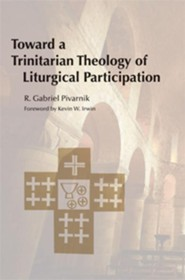 Toward a Trinitarian Theology of Liturgical Participation - eBook
