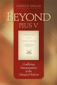 Beyond Pius V: Conflicting Interpretations of the Liturgical Reform - eBook